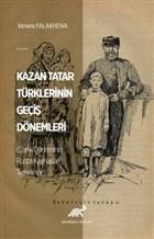Kazan Tatar Türklerinin Geçiş Dönemleri (Çarlık Döneminin Rusça Kaynakları Temelinde)