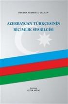 Azerbaycan Türkçesinin Biçimlik Sesbilgisi