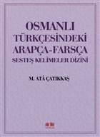 Osmanlı Türkçesindeki Arapça-Farsça Sesteş Kelimeler Dizini
