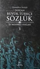 Osmanlıca Yazılışlı Doğan Büyük Türkçe Sözlük 1.Cilt