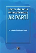 Sentez Siyasetin Sosyopolitik İnşaası: Ak Parti