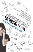 Gereksiz Strese Son!