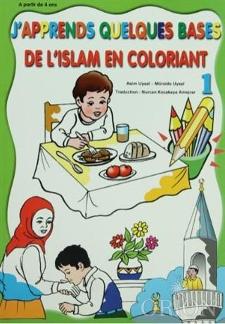 De L'Islam En Coloriant - J'Apprends Quelques Bases 1