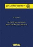 4857 Sayılı İş Kanunu Kapsamında Belirsiz Alacak Davası Uygulaması