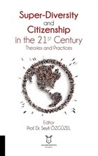 Super-Diversity and Citizenship in the 21 st Century Theories and Practices