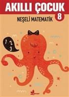 Neşeli Matematik - Akıllı Çocuk 8