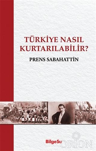 Türkiye Nasıl Kurtarılabilir?