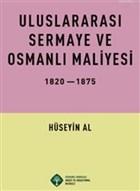Uluslararası Sermaye ve Osmanlı Maliyesi 1820-1875