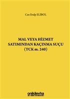 Mal veya Hizmet Satımından Kaçınma Suçu (TCK m. 240)