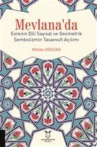 Mevlana'da Evrenin Dili Sayısal ve Geometrik Sembolizmin Tasavvufi Açılımı
