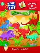 Dinozorları Keşfedin! - Kendi Kitabını Yap