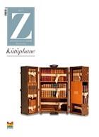 Z Dergisi Kütüphane: Tematik Mevsimlik Kültür, Sanat, Şehir Dergisi Sayı: 5