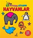 İlk Boyama Kitabım - Hayvanlar