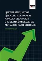 İşletme Riski, Hedge İşlemleri Ve Finansal Araçlar Standardı: Uygulama Örnekleri Ve Muhasebe Kayıt Önerileri