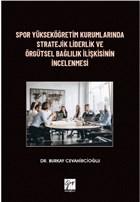 Spor Yükseköğretim Kurumlarında Stratejik Liderlik ve Örgütsel Bağlılık İlişkisinin İncelenmesi
