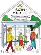 Bizim Mahalle - Boyama Kitabı