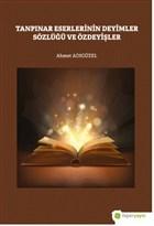 Tanpınar Eserlerinin Deyimler Sözlüğü ve Özdeyişler