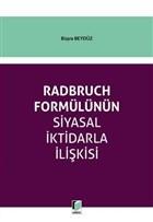 Radbruch Formülünün Siyasal İktidarla İlişkisi