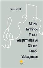 Müzik Tarihinde Terapi Araştırmaları ve Güncel Terapi Yaklaşımları