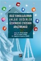 Bilgi Teknolojilerinin Ahlaki Değerler Üzerindeki Etkisinin Araştırılması