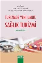 Turizmde Yeni Umut: Sağlık Turizmi (Birinci Cilt)