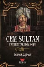 Cem Sultan - Fatih'in Talihsiz Oğlu