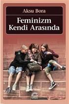Feminizm Kendi Arasında