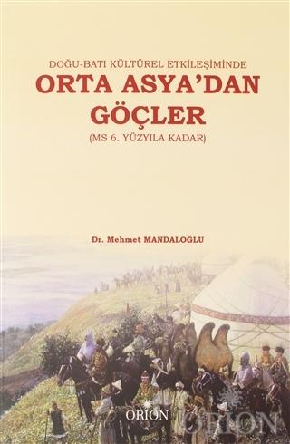 Doğu-Batı Kültürel Etkileşiminde Orta Asya'dan Göçler (MS 6. Yüzyıla Kadar)