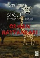 Orman Hayvanları - Yıldız Çocuk Boyama Kitabı Serisi