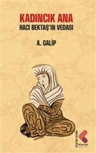 Kadıncık Ana - Hacı Bektaş'ın Vedası