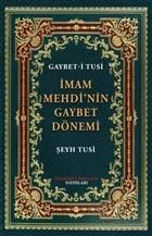 İmam Mehdi'nin Gaybet Dönemi (Gaybet-i Tusi)