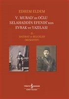 5. Murad'ın Oğlu Selahaddin Efendi'nin Evrak ve Yazıları 2. Cilt