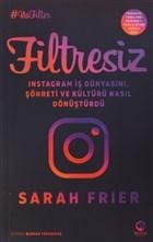 Filtresiz: Instagram İş Dünyasını, Şöhreti ve Kültürü Nasıl Dönüştürdü
