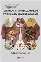 Geleneksel Tamamlayıcı Tıp Uygulamaları ve Bunların Kombinasyonları
