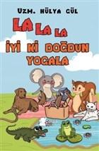 La La La İyi ki Doğdun Yogala