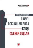 Türk Ceza Kanununda Cinsel Dokunulmazlığa Karşı İşlenen Suçlar