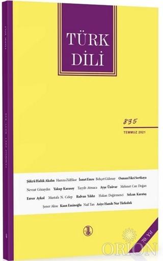 Türk Dili Dergisi Sayı: 835 Temmuz 2021