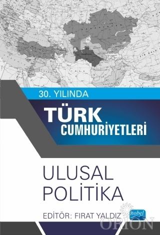 30. Yılında Türk Cumhuriyetleri - Ulusal Politika