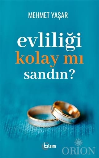 Evliliği Kolay Mı Sandın?