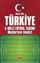 Türkiye A Milli Futbol Takımı Maçlarının Analizi