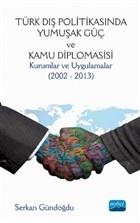 Türk Dış Politikasında Yumuşak Güç ve Kamu Diplomasisi