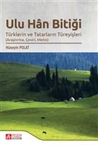 Ulu Han Bitiği - Türklerin ve Tatarların Türeyişleri