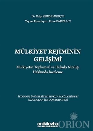 Mülkiyet Rejiminin Gelişimi - Mülkiyetin Toplumsal ve Hukuki Niteliği Hakkında İnceleme