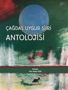 Çağdaş Uygur Şiiri Antolojisi