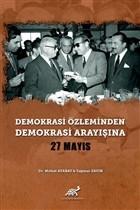 Demokrasi Özleminden Demokrasi Arayışına - 27 Mayıs