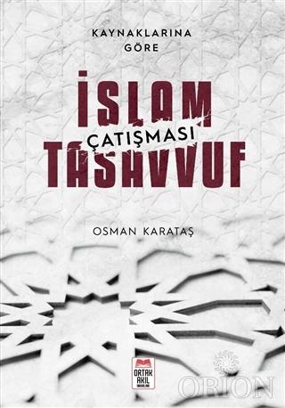 Kaynaklarına Göre İslam - Tasavvuf Çatışması