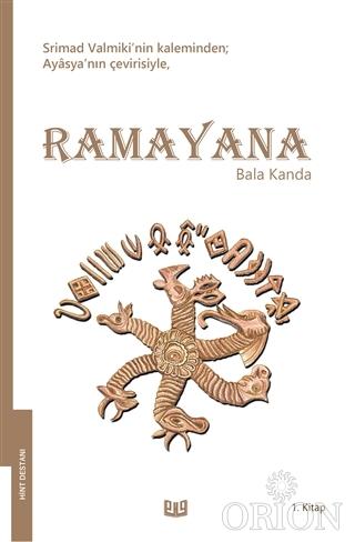 Ramayana - Bala Kanda 1. Kitap (Tam Metin)