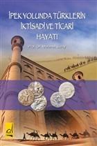 İpek Yolunda Türklerin İktisadi ve Ticari Hayatı