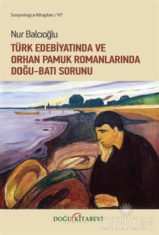 Türk Edebiyatında ve Orhan Pamuk Romanlarında Doğu-Batı Sorunu