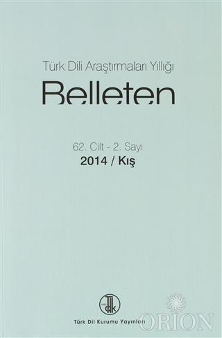Türk Dili Araştırmaları Yıllığı - Belleten 62. Cİlt - 2. Sayı 2014 / Kış